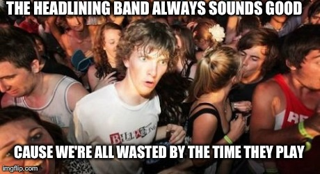 As a showgoer, it JUST hit me..